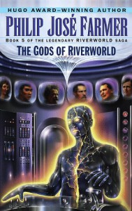 The Gods of Riverworld - Philip José Farmer