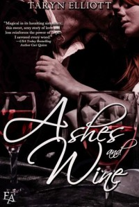 Ashes and Wine - Taryn Elliott