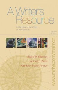 A Writer's Resource (Comb) with Student Access to Catalyst 2.0 - Elaine Maimon, Janice Peritz, Kathleen Yancey