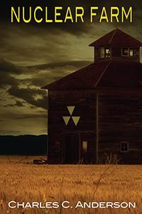 Nuclear Farm - Charles C Anderson