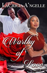 Worthy of Love - LaCricia A'ngelle