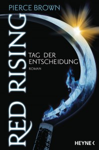 Red Rising - Tag der Entscheidung: Roman (Red-Rising-Trilogie, Band 3) - Pierce Brown, Bernhard Kempen