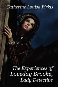 The Experiences of Loveday Brooke, Lady Detective - Catherine Louisa Pirkis