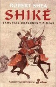 Shiké: Samuráis, Dragones y Zinjas - Robert Shea