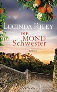Die Mondschwester: Roman - Die sieben Schwestern 5 - Lucinda Riley, Sonja Hauser