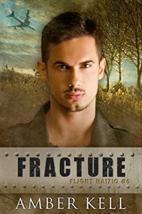 Fracture (Flight HA1710 Book 6) - Amber Kell