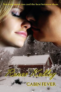 Cabin Fever - Renee Kelley
