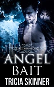 Angel Bait (The Angel Assassins) - Tricia Skinner