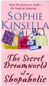 The Secret Dreamworld Of A Shopaholic (Shopaholic #1) - Sophie Kinsella