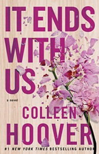 It Ends with Us: A Novel - Colleen Hoover