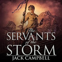 The Servants Of The Storm - Jack Campbell