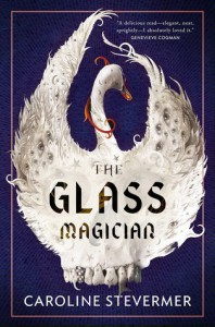 The Glass Magician - Caroline Stevermer