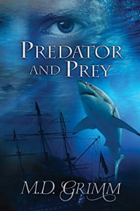 Predator and Prey (The Shifters Book 9) - M.D. Grimm