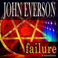Failure - John Everson, Joe Hempel, Dark Arts Books