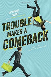 Trouble Makes a Comeback - Stephanie Tromly