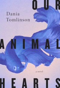 Our Animal Hearts - Dania Tomlinson