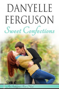 Sweet Confections (Indulgence Row #1) - Danyelle Ferguson