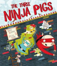 The Three Ninja Pigs - David Bedford, Becka Moor