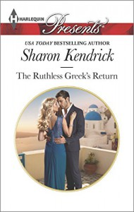 The Ruthless Greek's Return (Harlequin Presents) - Sharon Kendrick