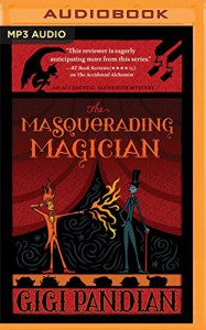 The Masquerading Magician (An Accidental Alchemist Mystery) - Gigi Pandian, Julia Motyka