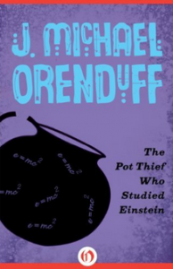The Pot Thief Who Studied Einstein - J. Michael Orenduff