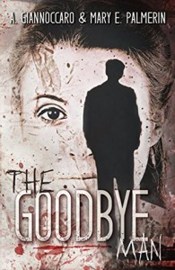 The Goodbye Man (Red Market #1) - Ashleigh Giannoccaro, Mary E. Palmerin