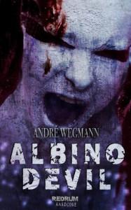 ALBINO DEVIL: Roman - André Wegmann, Timo Kümmel