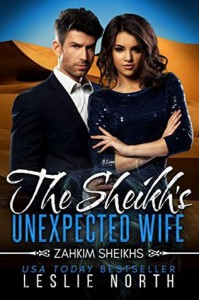 The Sheikh's Unexpected Wife (Zahkim Sheikhs Series Book 3) - Leslie North
