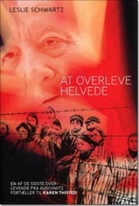 At overleve helvede - Leslie Schwartz