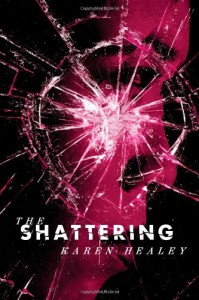 The Shattering - Karen Healey