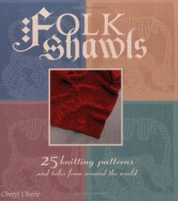 Folk Shawls: 25 knitting patterns and tales from around the world (Folk Knitting series) - Cheryl Oberle