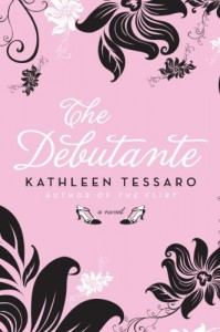 The Debutante: A Novel - Kathleen Tessaro
