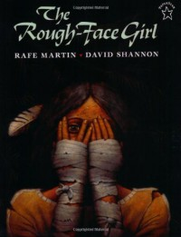 The Rough-Face Girl - Rafe Martin, David Shannon