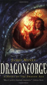 Dragonforge: A Novel of the Dragon Age - James Maxey