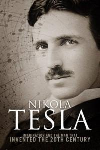 Nikola Tesla: Imagination and the Man That Invented the 20th Century - Sean Patrick