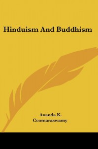 Hinduism and Buddhism - Ananda K. Coomaraswamy