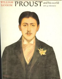 Proust and His World - William Sansom