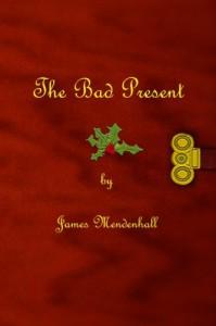 The Bad Present - James E. Mendenhall