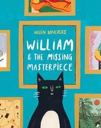 William & the Missing Masterpiece - Helen Hancocks, Helen Hancocks