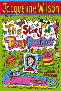 The Story of Tracy Beaker - Jacqueline Wilson, Nick Sharratt