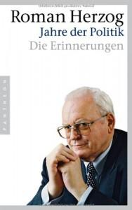Jahre der Politik: Die Erinnerungen - Roman Herzog
