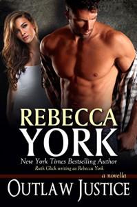 Outlaw Justice (Decorah Security Series, Book #13): A Paranormal Romantic Suspense Novella - Rebecca York