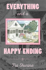 Everything and a Happy Ending - Tia Shurina