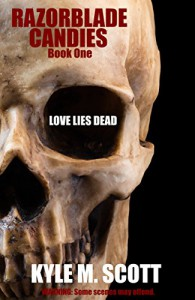 Love Lies Dead: A Requiem for Love (Razorblade Candies Book 1) - Kyle M. Scott