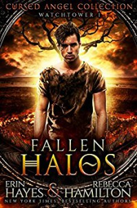 Fallen Halos: Watchtower 1 (Cursed Angel Collection) - Erin Hayes, Rebecca Hamilton, Cursed Angel, Charmed Legacy