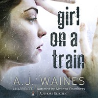 Girl on a Train - Author's Republic, A.J. Waines, Melissa Chambers