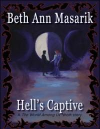Hell's Captive (A T.W.A.U. short story #3) - Beth Ann Masarik