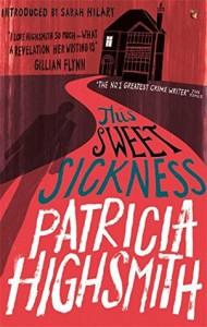 This Sweet Sickness: A Virago Modern Classic (Virago Modern Classics) - Patricia Highsmith