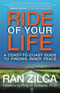 Ride of Your Life: A Coast-to-Coast Guide to Finding Inner Peace - Philip G. Zimbardo, Ran Zilca