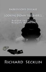 Parkinson's Disease Looking Down the Barrel - Richard Secklin